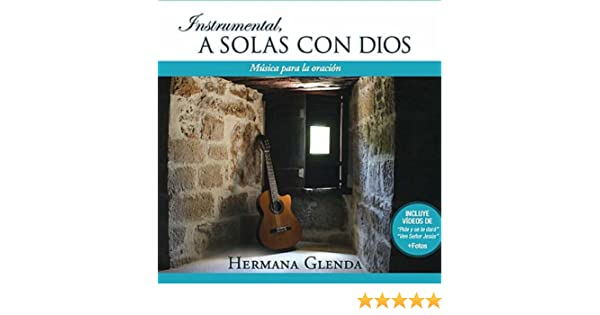 Instrumental A solas con Dios by Hermana Glenda on Amazon Music - Amazon.com