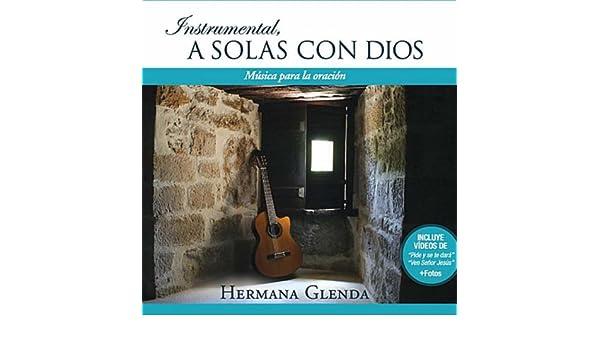 Instrumental A solas con Dios de Hermana Glenda en Amazon Music - Amazon.es
