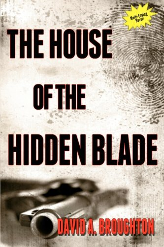 Book: The House Of The Hidden Blade by David A. Broughton