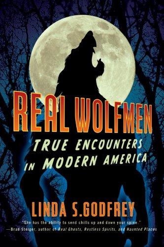 Real Wolfmen: True Encounters in Modern America -