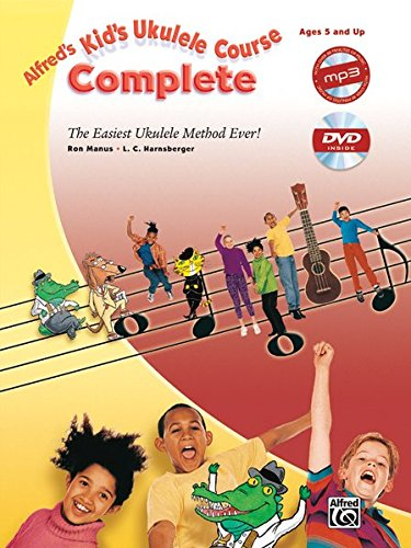Alfred's Kid's Ukulele Course Complete: The Easiest Ukulele Method Ever!, Book, DVD & Online Audio & Video PDF