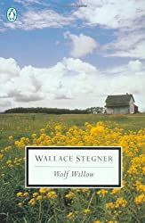 Wolf Willow: A History, a Story, and a Memory of the Last Plains Frontier (Penguin Twentieth-Century Classics)