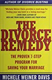 The Divorce Remedy: The Proven 7-Step Program for Saving Your Marriage