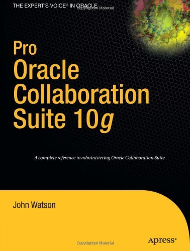 Pro Oracle Collaboration Suite 10g (Expert's Voice in Oracle) Pdf