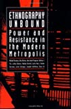 img - for Ethnography Unbound: Power and Resistance in the Modern Metropolis by Mich?l Burawoy (1991-11-18) book / textbook / text book