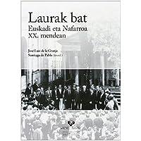 Laurak bat. Euskadi eta Nafarroa XX. mendean (Vicerrectorado de Euskara)