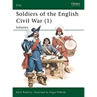 Soldiers of the English Civil War (1): Infantry: Infantry Vol 1 (Elite)