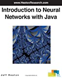 Introduction to Neural Networks with Java, Jeff Heaton, 097732060X