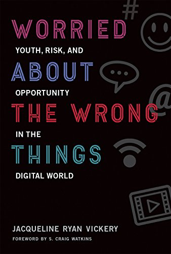 Worried About the Wrong Things: Youth, Risk, and Opportunity in the Digital World (John D. and Catherine T. MacArthur Foundation Series on Digital Media and Learning)