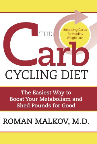 The Carb Cycling Diet: Balancing Hi Carb, Low Carb, and No Carb Days for Healthy Weight (The Carb Cycling Diet)