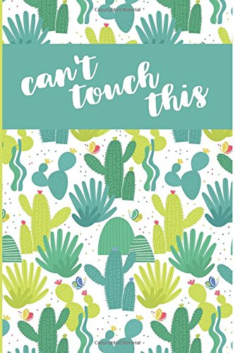 Download Can't Touch This: Cactus Journal: A wide ruled notebook for cactus and succulent lovers for school or work pdf epub