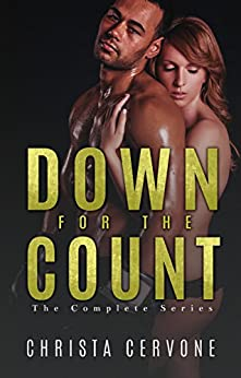 Down For The Count: The Complete Series by [Cervone, Christa]