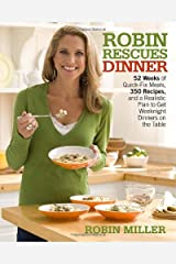 Robin Rescues Dinner: 52 Weeks of Quick-Fix Meals, 350 Recipes, and a Realistic Plan to Get Weeknight Dinners on the Table Paperback