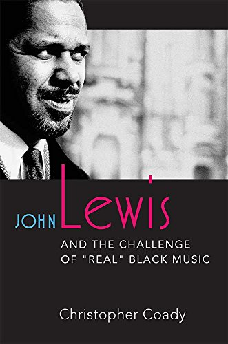 john-lewis-and-the-challenge-of-real-black-music-jazz-perspectives