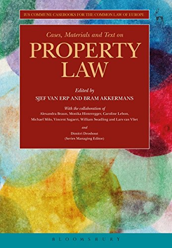 Cases, Materials and Text on Property Law (Ius Commune Casebooks for the Common Law of Europe)