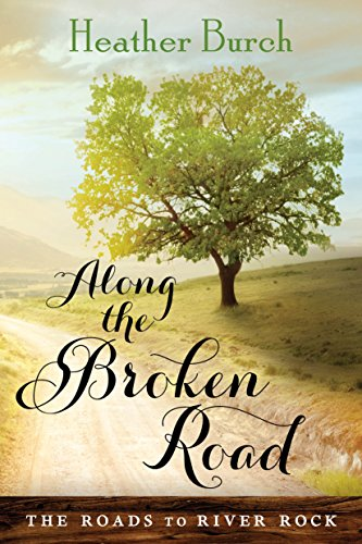 Pdf Spirituality Along the Broken Road (The Roads to River Rock Book 1)