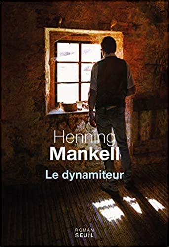 Henning Mankell - Le dynamiteur (2018) sur Bookys