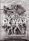 The Abolition of War, Krzysztof Wodiczko, 190731766X
