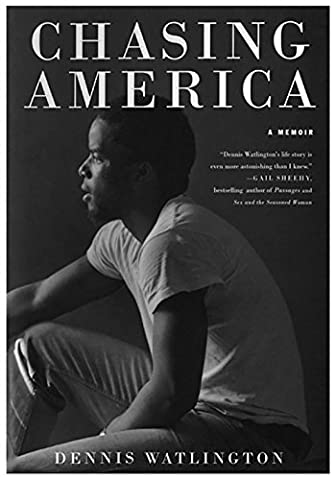 Chasing America: Notes From a Rock 'n' Soul Integrationist (Chasing America Memoir Book 1) (Memoir Project)