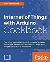 Internet of Things with Arduino Cookbook Front Cover