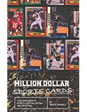 Million Dollar Sports Cards: A Golden Guide to Sports Card Collecting and Investing