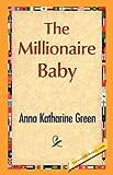The Millionaire Baby, Anna Katharine Green, 142189713X