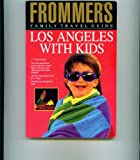 Los Angeles with Kids, Carey Simon and Charlene M. Solomon, 0671866664
