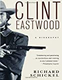 Clint Eastwood, Richard Schickel, 0679749918