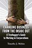 Changing Business from the Inside Out, Timothy J. Mohin, 1609946405
