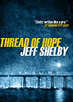 Thread of Hope (The Joe Tyler Series Book 1) by [Shelby, Jeff]