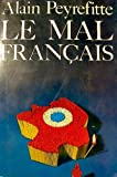 Le mal francais (French Edition) by Alain Peyrefitte (1976-08-02)