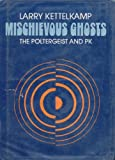 Mischievous Ghosts, Larry Kettelkamp, 0688222439