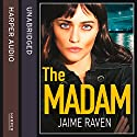 The Madam Audiobook by Jaime Raven Narrated by Josie Dunn