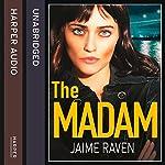 The Madam   Jaime Raven