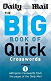 Daily Mail: The Big Book of Quick Crosswords 1 (The Daily Mail Puzzle Books)