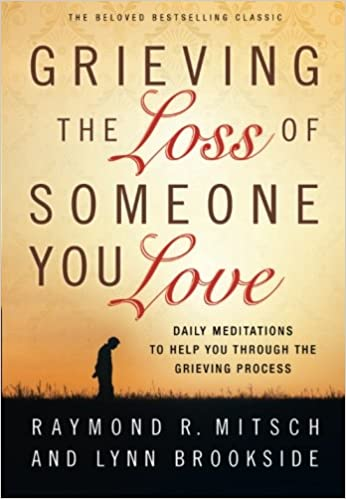 grieving the loss of someone you love daily meditations to help you