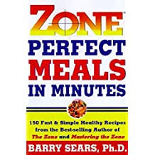 Zone Perfect Meals in Minutes: 150 Fast and Simple Healthy Recipes
