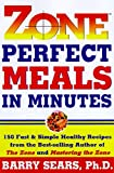 Zone-Perfect Meals in Minutes (The Zone)