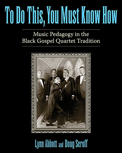 Know How: Music Pedagogy in the Black Gospel Quartet Tradition (American Made Music Series) ()