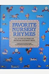 Favorite Nursery Rhymes: All of the Old Familiar Favorites and Many More Hardcover