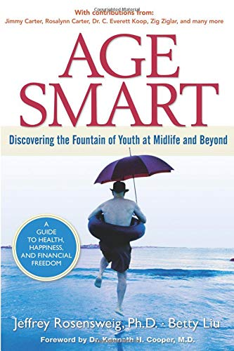 Age Smart: Discovering the Fountain of Youth at Midlife and Beyond (paperback) ebook