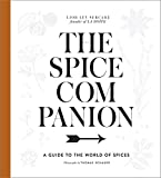 The Spice Companion: A Guide to the World of Spices: A Cookbook
