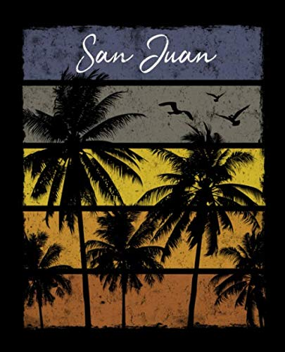 San Juan: Notebook With Lined College Ruled Paper For Work, Home Or School. Stylish Retro Sunset Palm Tree Travel Journal Diary 7.5 x 9.25 Inch Soft Cover. ()
