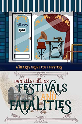 Festivals and Fatalities (Hearts Grove Cozy Mystery Book 7) by [Collins, Danielle]
