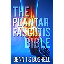 The Plantar Fasciitis Bible