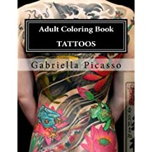 Adult Coloring Book: TATTOOS: The Bestselling Italian Artist