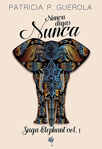Nunca digas Nunca: Saga Elephant vol.1 (Spanish Edition)