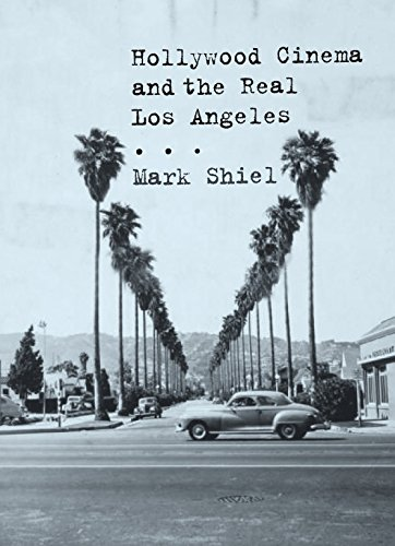 Hollywood Cinema and the Real Los Angeles ebook