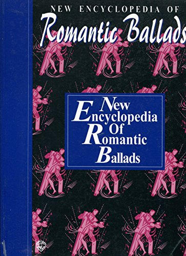 (The New Encyclopedia of Romantic Ballads: Piano/Vocal/Chords )