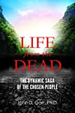 img - for Life from the Dead: The Dynamic Saga of the Chosen People book / textbook / text book